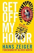 NEW - Get Off My Honor!: The Assault on the Boy Scouts of America