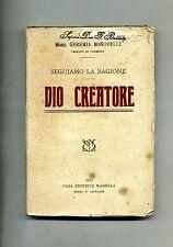 Mons. Geremia Bonomelli # DIO CREATORE # INSEGUIAMO LA RAGIONE # Madella 1915