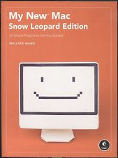 My New Mac, Snow Leopard Edition : 52 Simple Projects to Get You Started by Wall