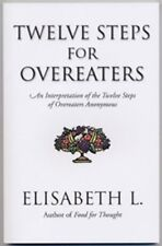 Twelve Steps For Overeaters: An Interpretation Of