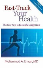 Fast-Track Your Health : The Four Keys to Successful Weight Loss by Mohammad...
