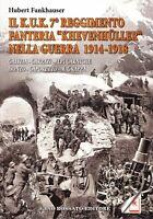 Il Kuk. 7° reggimento fanteria. «Khevenhuller» nella guerra 1914-1918. Galizia..