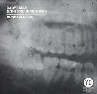 BONE SOLDIERS - BABY EAGLE AND THE PROUD MOTHE [CD]