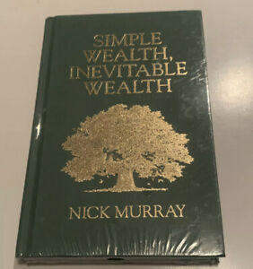 """NEW! 2010 Hardcover Book """"SIMPLE WEALTH, INEVITABLE WEALTH"""" By Nick Murray"""
