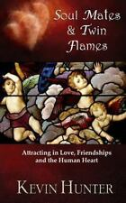 Soul Mates and Twin Flames : Attracting in Love, Friendships and the Human...