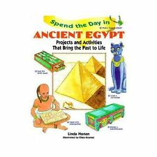 Spend the Day in Ancient Egypt: Projects and Activities That Bring the Past to L