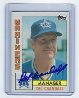 1984 MARINERS Del Crandall signed card Topps #721 AUTO Autographed Milw Braves