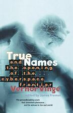 NEW - True Names: And the Opening of the Cyberspace Frontier