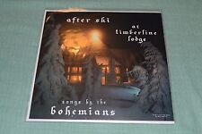 After Ski at Timberline Lodge~Songs By The Bohemians~RARE~FAST SHIPPING