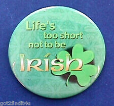 Russ Button Pin St Patrick Vintage Life Too Short Not To Be Irish Holiday