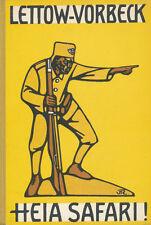 General v. LETTOW-VORBECK: HEIA SAFARI! Deutschlands Kampf in Ostafrika.SIGNIERT