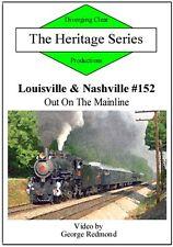 Railroad DVD: Louisville & Nashville #152 Out On The Mainline
