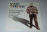 Yvon Etienne - si j'ai le courage - cd single 3 titres 1996
