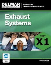 Delmar X1 ASE Automotive Exhaust Systems Test Prep Home Study Exam Manual Guide