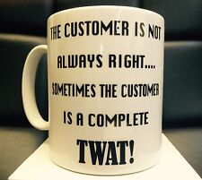 """THE CUSTOMER IS NOT RIGHT!"" PRINTED MUG-FUNNY-TOOL-SPANNER-VAN-CAR-FARM"