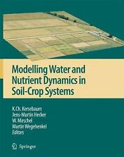 Modelling Water and Nutrient Dynamics in Soil-Crop Systems : Applications of...