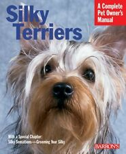 Silky Terriers (Complete Pet Owners Manual)