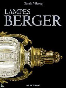 Lampes Berger 1898-2008 Plus de cent ans d'histoire - livre