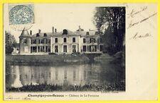 cpa Ecrite en 1904 CHAMPIGNY en BEAUCE (Loir et cher) CHÂTEAU de la FONTAINE