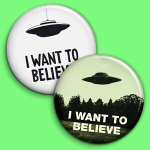 I want to Believe  - Button Badges / PinBacks - 25mm 1 inch  - Aliens UFO