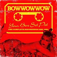 BOW WOW WOW - YOUR BOX SET PET - NEW CD BOX SET