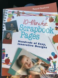 """10-Minute Scrapbook Pages"" Book by Raquel Boehme-Hundreds of Easy Designs"