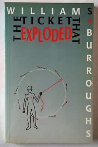 THE TICKET THAT EXPLODED / WILLIAM S. BURROUGHS / PBK CALDER NEW EDITION 1985