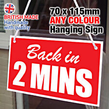 SMALL 'BACK IN 2 MINS' MINUTES HANGING SIGN, WINDOW, DOOR 70x115mm - ANY COLOUR