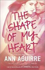 The Shape of My Heart by Ann Aguirre (2014, Paperback) NEW