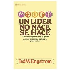 Un líder No Nace, Se Hace by Ted W. Engstrom (1992, Paperback)