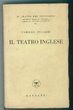 PELLIZZI CAMILLO IL TEATRO INGLESE GARZANTI 1943 I° EDIZ. CRITICA
