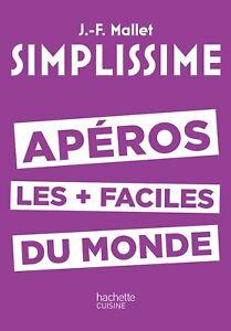 SIMPLISSIME Apéros les plus faciles du monde — Jean-François Mallet Hachette