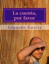 La Cuenta, Por Favor by Eduardo Garcia (2013, Paperback, Large Type)