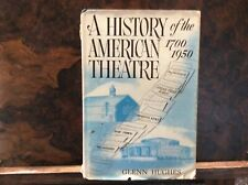 A History Of The American Theatre 1700-1950 By Glenn Hughes