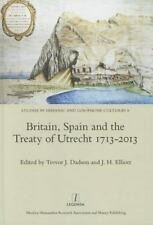 Britain, Spain and the Treaty of Utrecht 1713-2013 (Studies in Hispanic and Luso