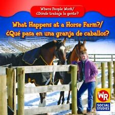 What Happens at a Horse Farm?/Que Pasa En Un Rancho De Caballos?-ExLibrary