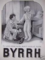 PUBLICITÉ DE PRESSE 1932 BYRRH TU VOIS PÈRE NOËL AVAIT OUBLIÉ PAPA