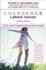 Emergence : Labeled Autistic by Temple Grandin and Margaret M. Scariano...