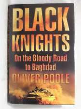 Black Knights: On the Bloody Road to Baghdad, Poole, Oliver, Very Good Book