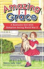 Amazing Grace: A Kentucky Girl with Gumption During World War II (Hardback or Ca