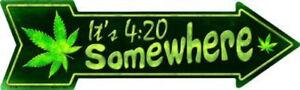 "It's 420 Somewhere Directional Metal Arrow Sign 17"" x 5"" ↔ Marijuana Weed Decor"