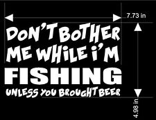 FISH Sticker  Vinyl Decal  Funny ... DONT BOTHER ME UNLESS U GOT BEER