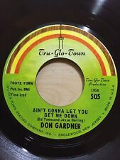 Don Gardner - Ain't Gonna Let You Get Me Down - Tru Glo Town Records 505