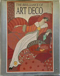 The Brilliance of Art Deco by Julian Robinson (Hardback, 1988)