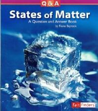 States of Matter: A Question and Answer Book Questions and Answers: Physical Sc