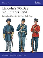 Osprey Men at arms 489: Lincoln´s 90-Day Volunteers 1861 (Amerika 1861) / NEU
