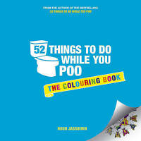 52 Things to Do While You Poo. The Colouring Book by Jassburn, Hugh (Paperback b