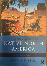 An Introduction to Native North America by Mark Q. Sutton (2016, Trade...