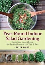 Year-Round Indoor Salad Gardening : How to Grow Nutrient-Dense, Soil-Sprouted...