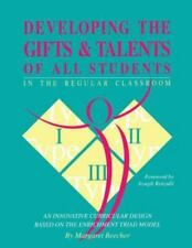 Developing the Gifts and Talents of All Students in the Regular Classroom: An In
